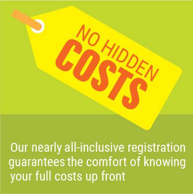no hidden costs - our nearly all-inclusive registration guarantees the comfort of knowing your full costs up front